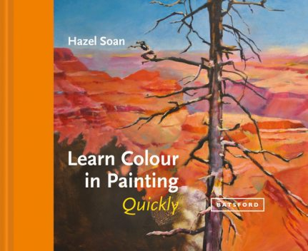 Learn Colour In Painting Quickly, Hazel Soan