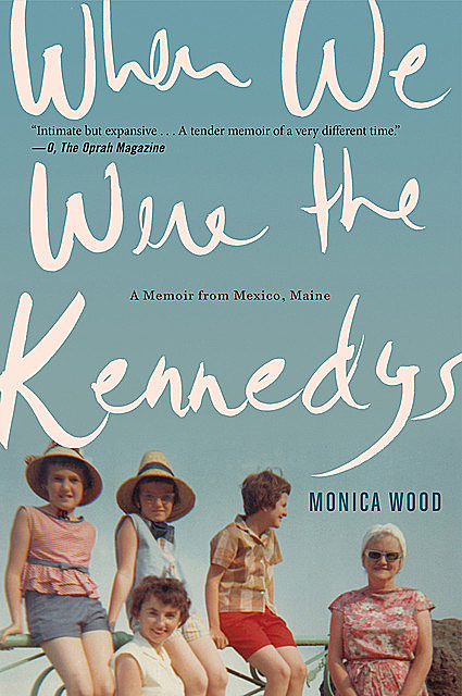When We Were the Kennedys, Monica Wood