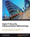 Agile IT Security Implementation Methodology, Jeff Laskowski