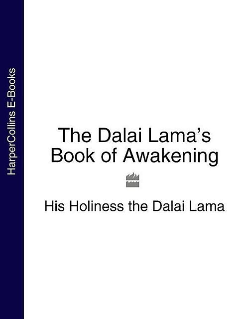 The Dalai Lama's Book of Awakening, His Holiness the Dalai Lama