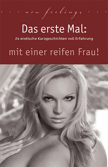 Das erste Mal: mit einer reifen Frau, Lisa Cohen, Jenny Prinz, Marie Sonnenfeld, Ulla Jacobsen, Angie Bee, Diane Bertini, Miriam Eister, Sabrina Brady, Dave Vandenberg, Linda Nichols, Kainas Centmy, Theo Trödel, Priska Apple, Kassandra Dominka, Annett Bedford