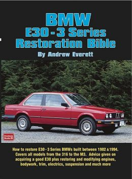 BMW E30 – 3 Series Restoration Guide, Andrew Everett