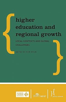 Higher Education and Regional Growth, Global Challenges, Local Contexts