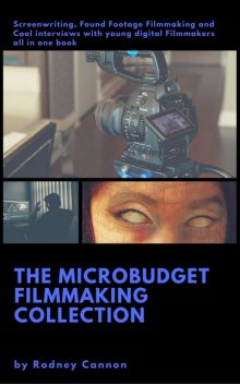 The Micro Budget Filmmaking Collection, rodney cannon
