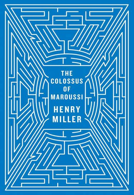 The Colossus of Maroussi, Henry Miller