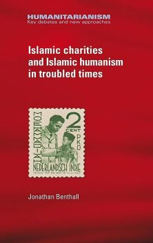 Islamic charities and Islamic humanism in troubled times, Jonathan Benthall