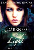 Darkness Of Light (Darkness Series), Brown, Stacey Marie