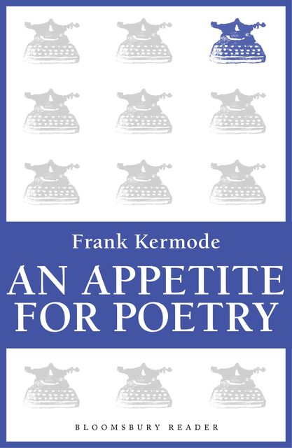 An Appetite for Poetry, Frank Kermode