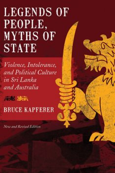 Legends of People, Myths of State, Bruce Kapferer