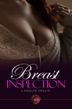 Breast Inspection, Landon Dixon