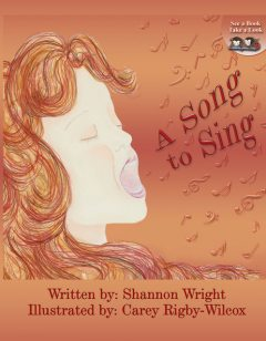 A Song to Sing, Carey Rigby-Wilcox, Shannon Wright