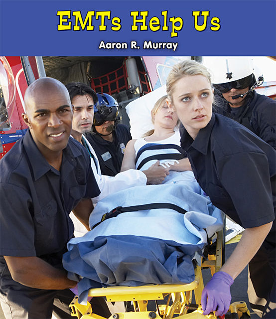 EMTs Help Us, Aaron R.Murray