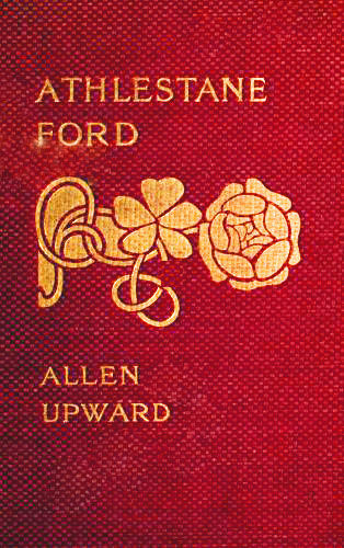 Athelstane Ford, Allen Upward