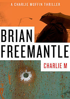Charlie M, Brian Freemantle