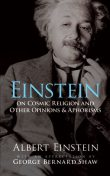 Einstein on Cosmic Religion and Other Opinions and Aphorisms, Albert Einstein