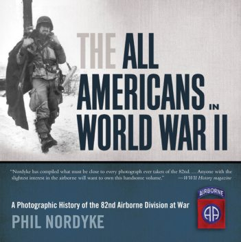 The All Americans in World War II, Phil Nordyke