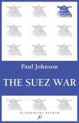 The Suez War, Paul Johnson