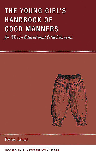 The Young Girl's Handbook of Good Manners for Use in Educational Establishments, Pierre Louÿs