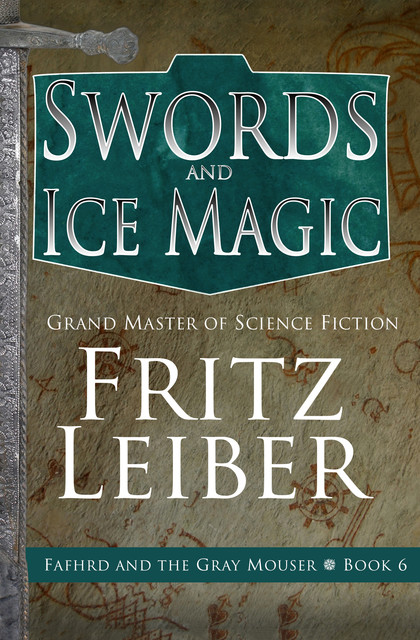 Swords and Ice Magic, Fritz Leiber
