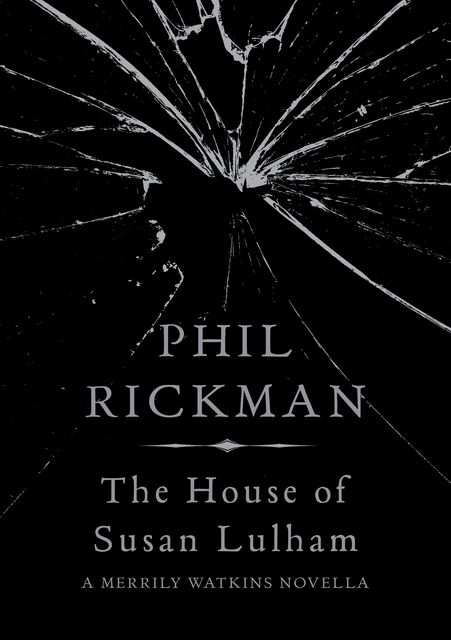 The House of Susan Lulham, Phil Rickman