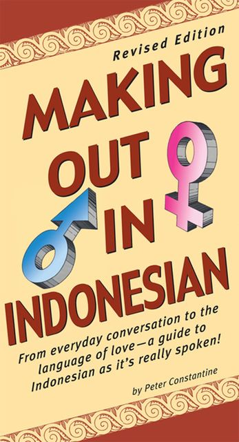 Making Out in Indonesian, Peter Constantine