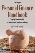 The Complete Personal Finance Handbook, Teri Clark