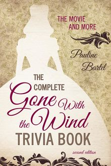 The Complete Gone With the Wind Trivia Book, Pauline Bartel