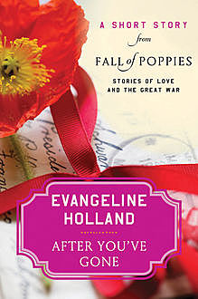 After You've Gone, Evangeline Holland