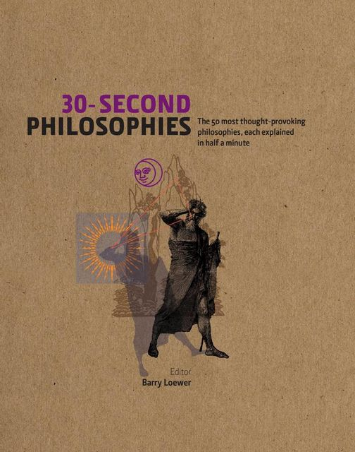 30-Second Philosophies, Stephen Law, Julian Baggini