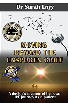 Moving Beyond the Unspoken Grief, Sarah Lnyy