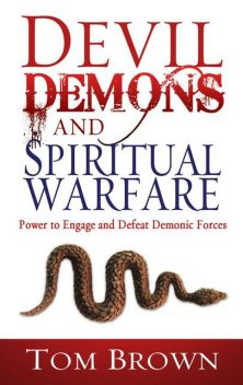 Devil Demons & Spiritual Warfare, Tom Brown