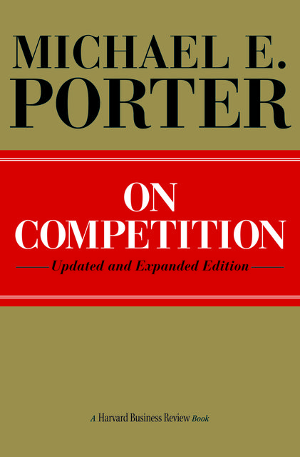 On Competition, Michael Porter
