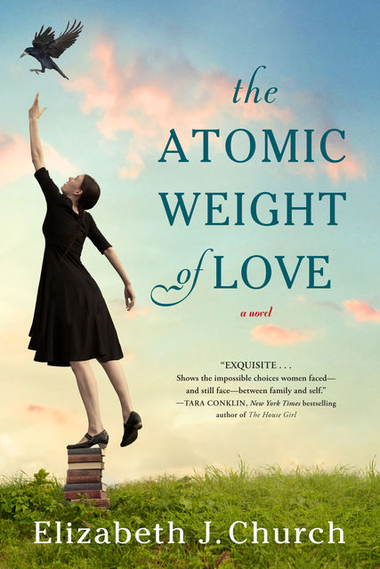 The Atomic Weight of Love, Elizabeth J. Church