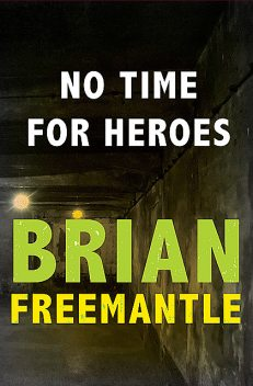No Time for Heroes, Brian Freemantle