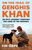 On the Trail of Genghis Khan, Tim Cope