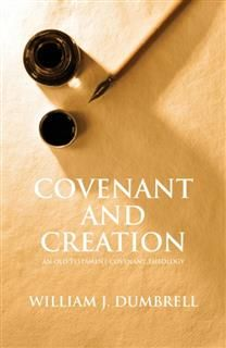 Covenant and Creation, William J Dumbrell