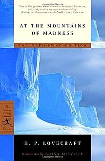 The Call of Cthulhu and At the Mountains of Madness, Howard Lovecraft