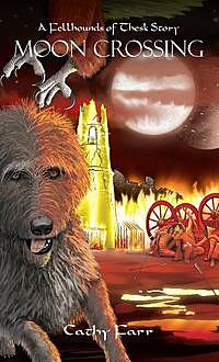 Moon Crossing – A Fellhounds of Thesk Story, Cathy Farr