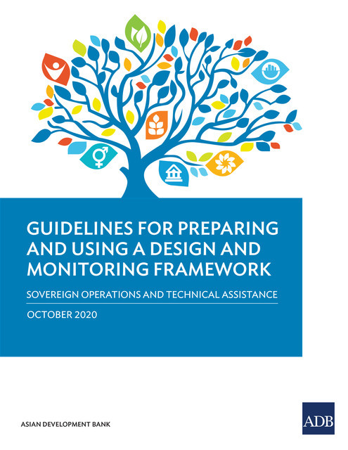 Guidelines for Preparing and Using a Design and Monitoring Framework, Asian Development Bank
