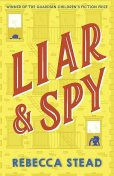 Liar and Spy, Rebecca Stead