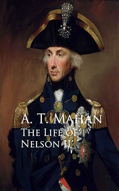 The Life of Nelson II, A.T.Mahan