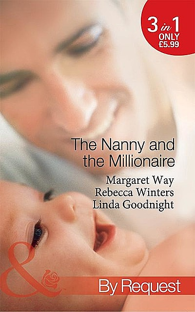 The Nanny and the Millionaire, Rebecca Winters, Linda Goodnight, Margaret Way
