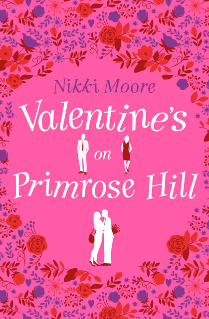 Valentine's on Primrose Hill (A Short Story): Love London Series, Nikki Moore