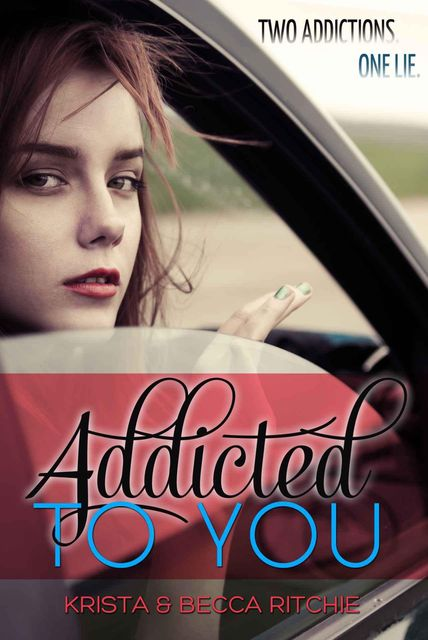 Addicted to You, Krista Ritchie
