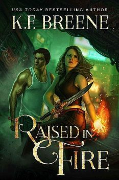 Raised in Fire (Fire and Ice Trilogy Book 2), K.F.Breene