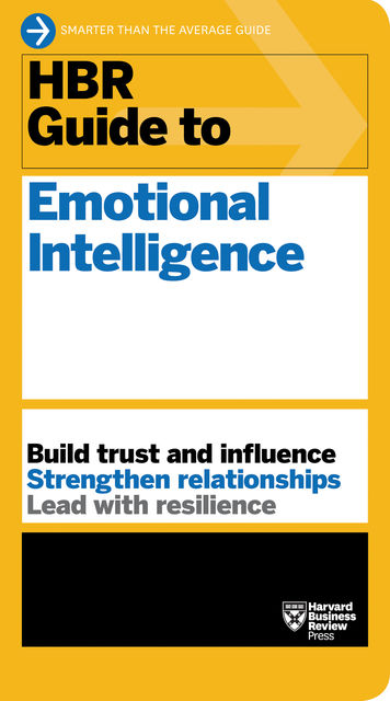 HBR Guide to Emotional Intelligence (HBR Guide Series), Harvard Business Review