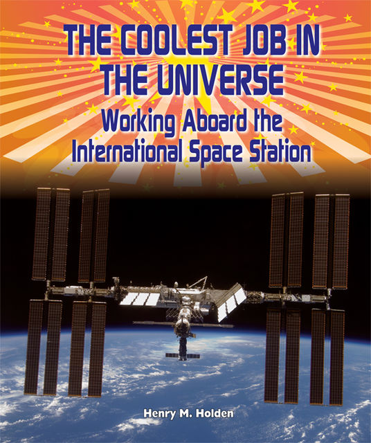 The Coolest Job in the Universe, Henry M.Holden