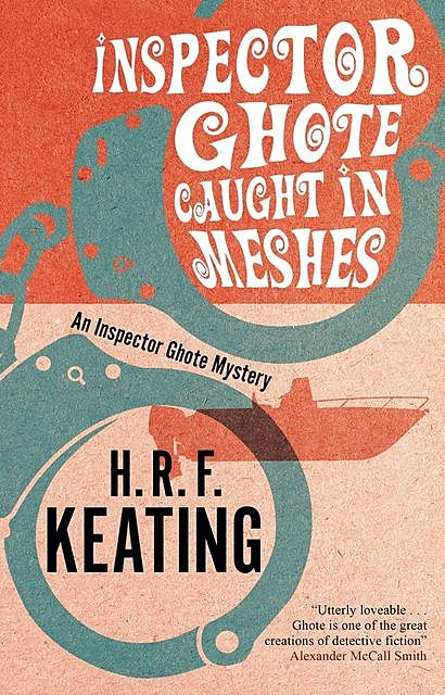 Inspector Ghote Caught in Meshes, H.R.F.Keating