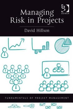 Managing Risk in Projects, David Hillson