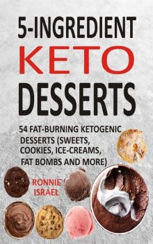 5-Ingredient Keto Desserts, Ronnie Israel